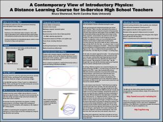 A Contemporary View of Introductory Physics:  A Distance Learning Course for In-Service High School Teachers Bruce Sherw