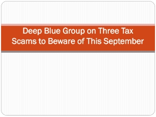 Deep Blue Group on Three Tax Scams to Beware of This Septemb
