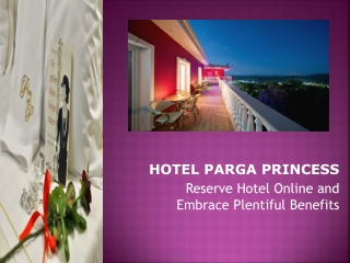 Reserve Hotel Online and Embrace Plentiful Benefits