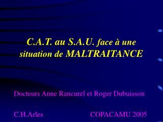 C.A.T. au S.A.U. face   une situation de MALTRAITANCE