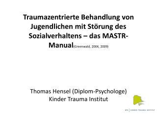 Traumazentrierte Behandlung von Jugendlichen mit St rung des Sozialverhaltens   das MASTR-ManualGreenwald, 2004, 2009