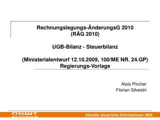 Rechnungslegungs- nderungsG 2010 R G 2010  UGB-Bilanz - Steuerbilanz  Ministerialentwurf 12.10.2009, 100