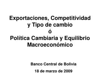 Exportaciones, Competitividad y Tipo de cambio    Pol tica Cambiaria y Equilibrio Macroecon mico