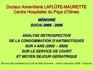 Docteur Anne-Marie LAFL TE-MAURETTE Centre Hospitalier du Pays d Olmes