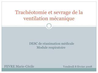 Trach otomie et sevrage de la ventilation m canique