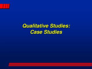 Qualitative Studies: Case Studies