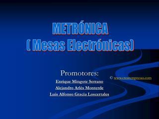 Promotores: Enrique Mingote Serrano Alejandro Arl s Monterde Luis Alfonso Gracia Loscertales