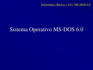 Sistema Operativo MS-DOS 6.0