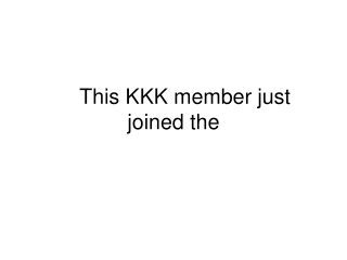 This KKK member just joined the