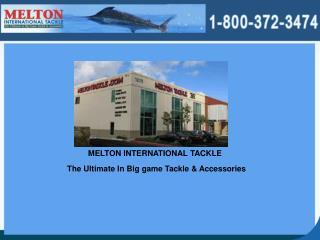 Melton International Tackle - Best For Big Game Fishing
