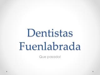 Dentistas Fuenlabrada