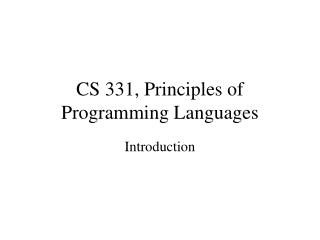 CS 331, Principles of Programming Languages
