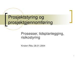 Prosjektstyring og prosjektgjennomf ring