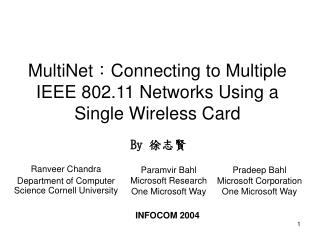 MultiNet:Connecting to Multiple IEEE 802.11 Networks Using a Single Wireless Card