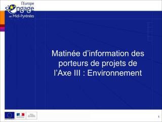 Matin e d information des porteurs de projets de  l Axe III : Environnement