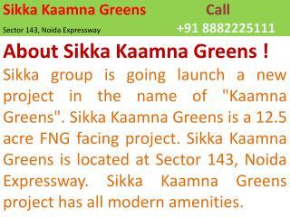 sikka kaamna greens noida 8882224999