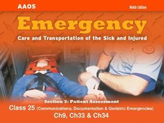 Class 25 Communications, Documentation  Geriatric Emergencies Ch9, Ch33  Ch34
