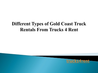 Different Types of Gold Coast Truck Rentals From Trucks 4 Re