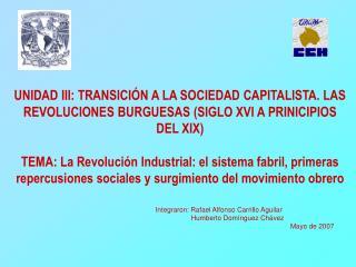 UNIDAD III: TRANSICI N A LA SOCIEDAD CAPITALISTA. LAS REVOLUCIONES BURGUESAS SIGLO XVI A PRINICIPIOS DEL XIX  TEMA: La R
