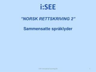 NORSK RETTSKRIVING 2   Sammensatte spr klyder