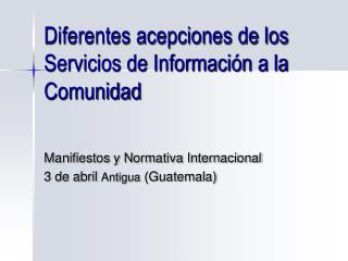 Diferentes acepciones de los Servicios de Informaci n a la Comunidad