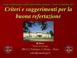 R.Dore  Istituto di Radiologia  IRCCS Policlinico S.Matteo - Pavia  r.doresmatteo.pv.it