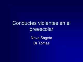Conductes violentes en el preescolar