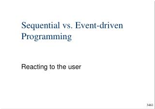 Sequential vs. Event-driven Programming
