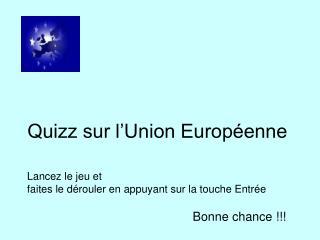 Quizz sur l Union Europ enne