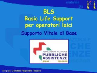 BLS Basic Life Support per operatori laici