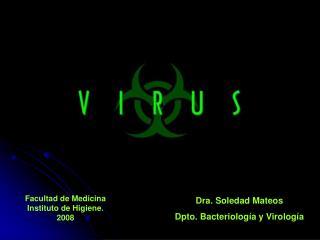 Dra. Soledad Mateos Dpto. Bacteriolog a y Virolog a