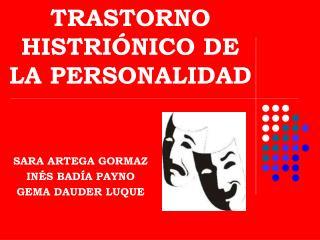 TRASTORNO HISTRI NICO DE LA PERSONALIDAD