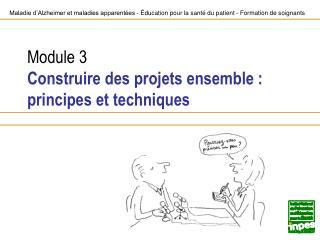 Module 3 Construire des projets ensemble : principes et techniques
