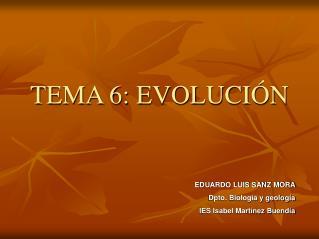 TEMA 6: EVOLUCI N