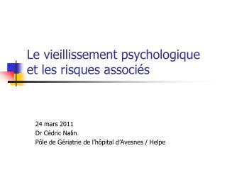 Le vieillissement psychologique et les risques associ s