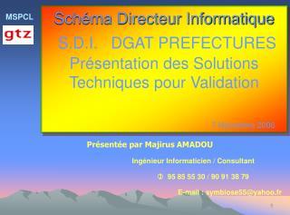 Sch ma Directeur Informatique  S.D.I.   DGAT PREFECTURES  Pr sentation des Solutions Techniques pour Validation