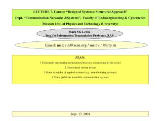 LECTURE 7. Course:  Design of Systems: Structural Approach   Dept.  Communication Networks Systems ,  Faculty of Radioen