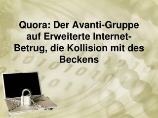 Quora: Der Avanti-Gruppe auf Erweiterte Internet-Betrug, die