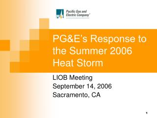 PGE s Response to the Summer 2006 Heat Storm