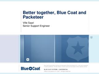 Better together, Blue Coat and Packeteer