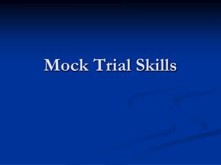Mock Trial Skills