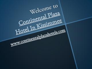 Continental plaza hotel disney world