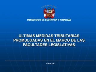ULTIMAS MEDIDAS TRIBUTARIAS PROMULGADAS EN EL MARCO DE LAS FACULTADES LEGISLATIVAS