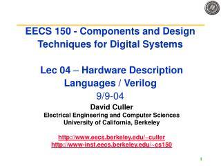 EECS 150 - Components and Design Techniques for Digital Systems   Lec 04   Hardware Description Languages