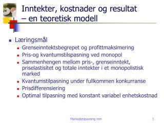 Inntekter, kostnader og resultat    en teoretisk modell