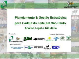 Planejamento  Gest o Estrat gica  para Cadeia do Leite em S o Paulo. An lise Legal e Tribut ria