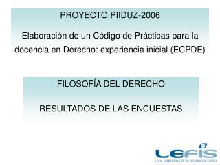 PROYECTO PIIDUZ-2006  Elaboraci n de un C digo de Pr cticas para la docencia en Derecho: experiencia inicial ECPDE