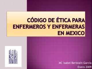 C DIGO DE  TICA PARA ENFERMEROS Y ENFERMERAS  EN MEXICO