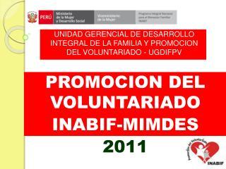 PROMOCION DEL VOLUNTARIADO INABIF-MIMDES 2011
