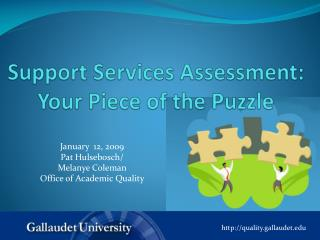 Support Services Assessment: Your Piece of the Puzzle